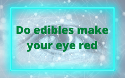 Do edibles make your eyes red